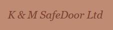K & M SafeDoor Ltd